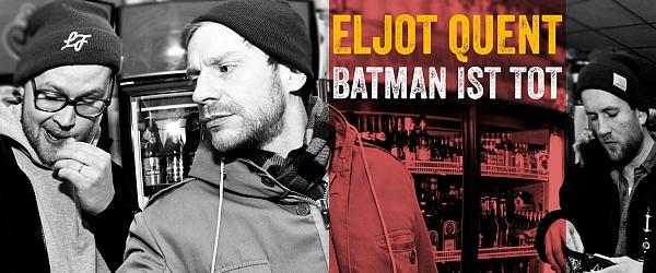Eljot Quent Batman ist tot