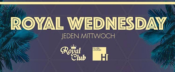Royal Wednesday H1 Club Lounge Hamburg
