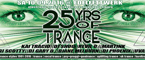 25 Years of Trance The Festival Edelfettwerk Hamburg 2016
