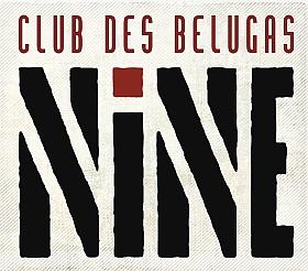 Club des Belugas Nine
