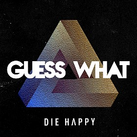 Die Happy Guess What